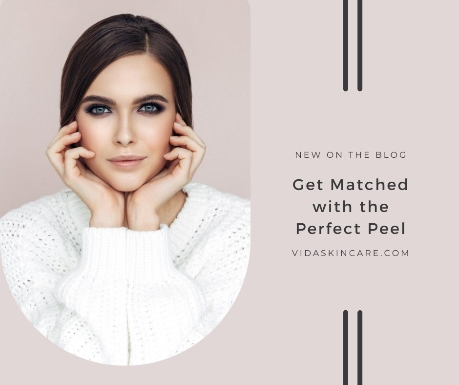 Get Matched with the Perfect Peel | VIDA Aesthetic Medicine, Salem