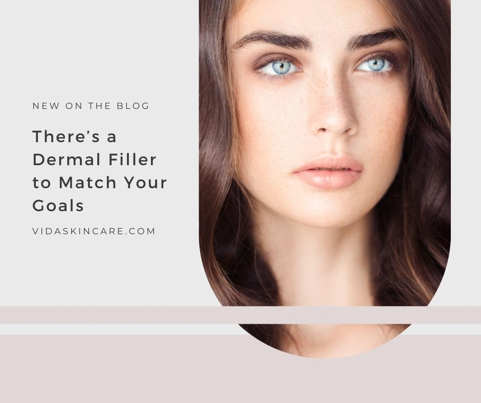 There's a Dermal Filler to Match Your Goals | VIDA Aesthetic Medicine, Salem
