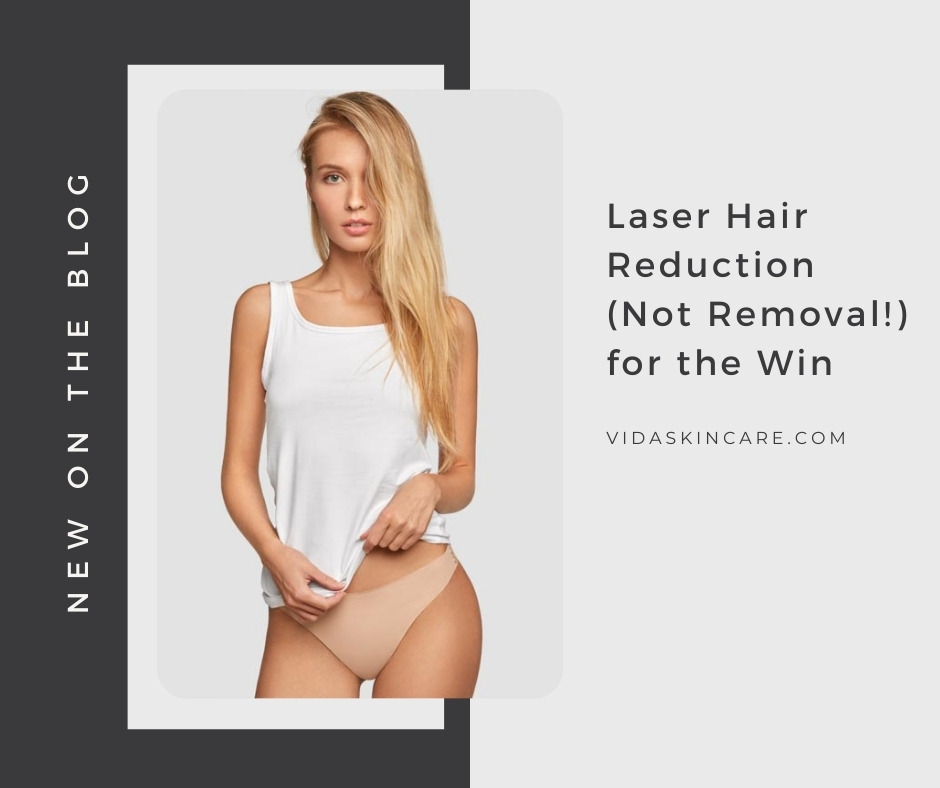 Laser Hair Reduction (Not Removal!) for the Win