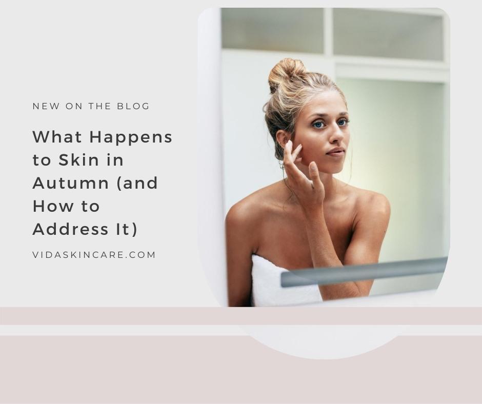 What Happens to Skin in Autumn | VIDA Aesthetic Medicine, Salem